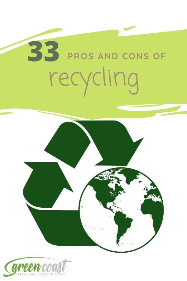 Green Coast - 33 pros and cons of recycling