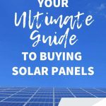 The Ultimate Guide to Buying Solar Panels (1)