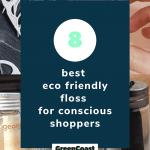 Best Eco Friendly Floss